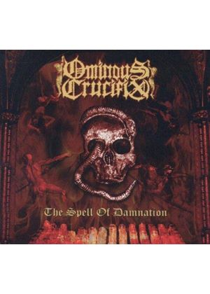 Ominous Crucifix - Spell of Damnation (Music CD)