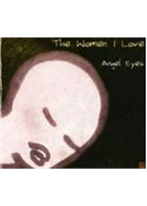 Various Artists - Women I Love - Angel Eyes, The (Mono Remaster)