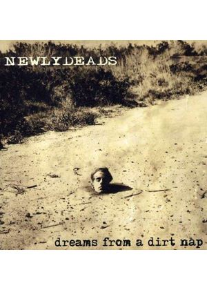 Newlydeads  The - Dreams From A Dirt Nap (Music Cd)