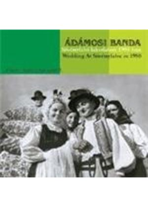 ADAMOSI BANDA - Wedding At Sovenyfalva in 1980 (Antal Fekete's Field Recordings Vol.5)