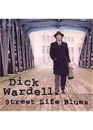 Dick Wardell - Street Life Blues