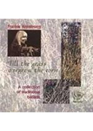 Frankie Armstrong - Till The Grass Oergrew The Corn (Music CD)