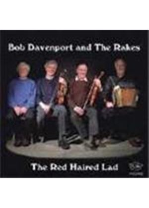 Bob Davenport & The Rakes - Red Haired Lad, The