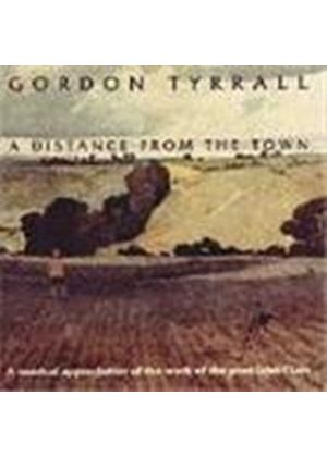 GORDON TYRRALL - Distance From Town, A