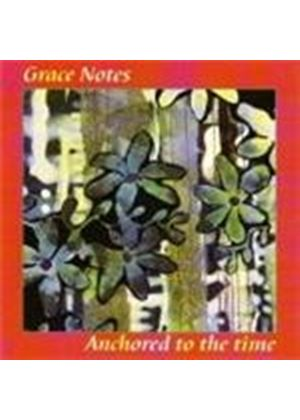 Grace Notes - Anchored To The Time