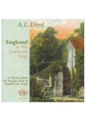A.L. Lloyd - England And Her Traditional Songs