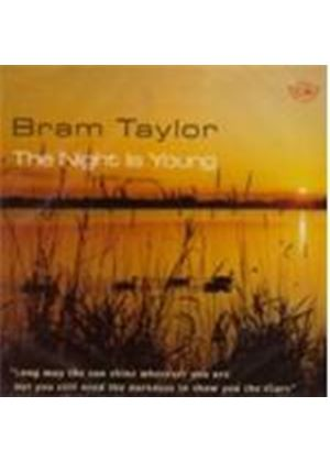 Bram Taylor - Night Is Young, The