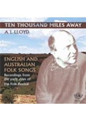 A.L. Lloyd - Ten Thousand Miles Away (English & Australian Folk Songs) (Music CD)