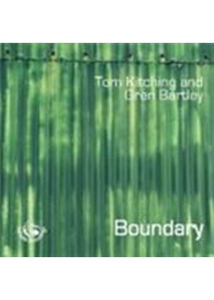 Tom Kitching & Gren Bartley - Boundary (Music CD)
