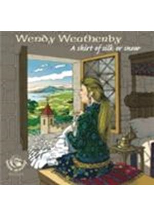 Wendy Weatherby - Shirt Of Silk Or Snow, A (Music CD)