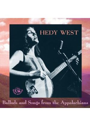 Hedy West - Ballads & Songs of the Appalachians (Music CD)