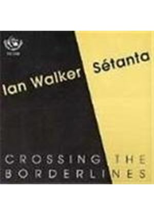 Ian Walker/Setanta - Crossing The Borderlines