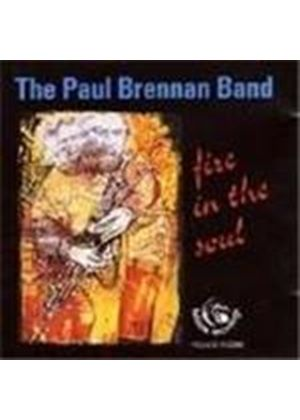 The Paul Brennan Band - Fire In The Soul (Music CD)
