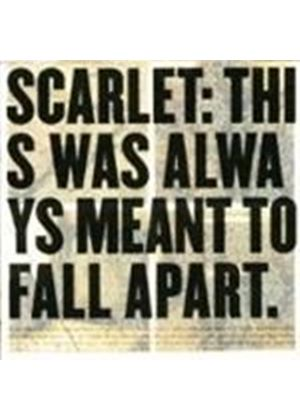 Scarlet - This Was Always Meant To Fall (Music Cd)