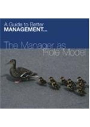 The Manager As Role Model - The Manager As Role Model