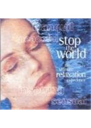 Various Artists - STOP THE WORLD ULTIMATE RELAXATION