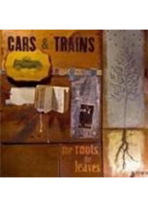 Cars & Trains - Roots The Leaves, The (Music CD)