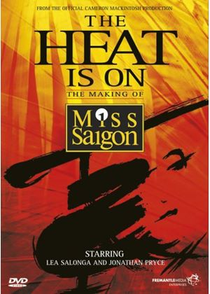 Heat Is On - The Making Of Miss Saigon