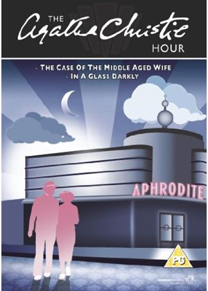Agatha Christie Hour - The Case Of The Middle-Aged Wife/In A Glass Darkly