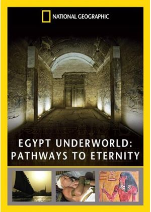 National Geographic - Egypt Underworld - Pathways To Eternity