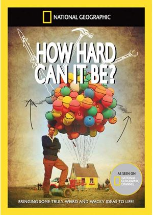 National Geographic - How Hard Can It Be?