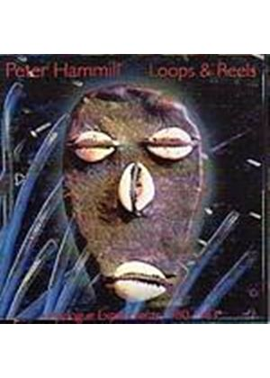Peter Hammill - Loops And Reels (Music CD)
