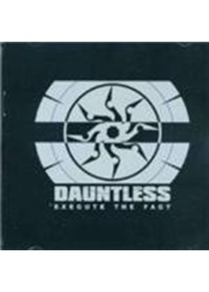 Dauntless - Execute The Facts (Music Cd)