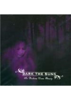 Dark The Suns - In Darkness Comes Beauty (Music Cd)