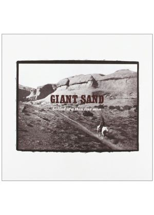 Giant Sand - Ballad Of A Thin Line Man (25th Anniversary Edition) (Music CD)