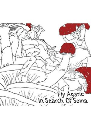Fly Agaric - In Search of Soma (Music CD)