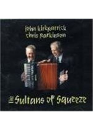 John Kirkpatrick & Chris Parkinson - Sultans Of Squeeze, The