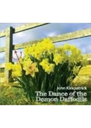 John Kirkpatrick - Dance Of The Demon Daffodils, The (Music CD)