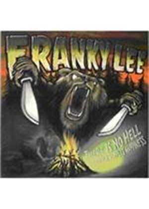 Franky Lee - There is No Hell Like Other Peoples Happines (Music CD)