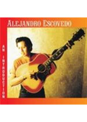 Alejandro Escovedo - Introduction, An (Music CD)