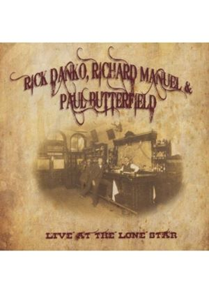 Rick Danko, Richard Manuel & Paul Butterfield - Live At The Lone Star 1984 (Music CD)