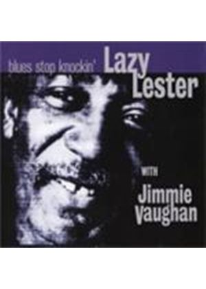 Lazy Lester & Jimmie Vaughan - Blues Stop Knockin' (Music CD)