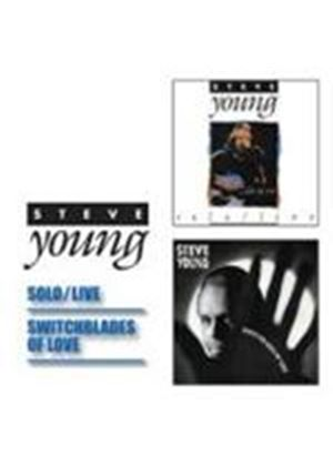Steve Young - Solo Live/Switchblades Of Love (Music CD)