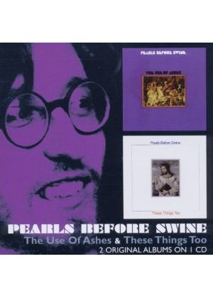 Pearls Before Swine - The Use Of Ashes & These Things Too (Music CD)