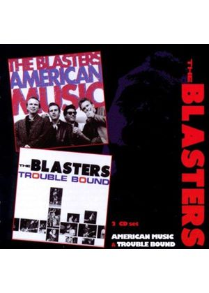 Blasters (The) - American Music/Trouble Bound (Music CD)