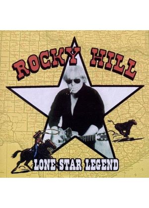 Rocky Hill - Lone Star Legend (Music CD)