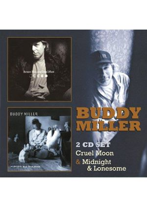 Buddy Miller - Cruel Moon/Midnight and Lonesome (Music CD)