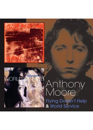 Anthony Moore - Flying Doesn't Help & World Service (Music CD)