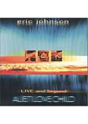 Eric Johnson - Alien Love Child - Live And Beyond (Music CD)