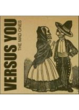 Versus You - Mad Ones, The (Music CD)