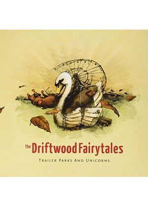 Driftwood Fairytales (The) - Trailer Parks And Unicorns (Music CD)