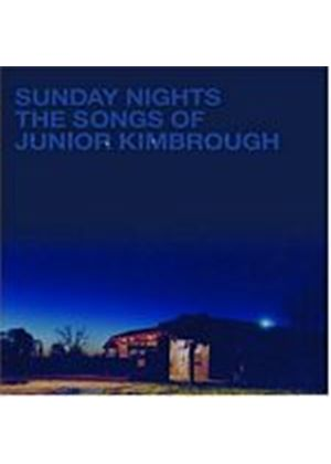 Various Artists - Sunday Nights - The Songs Of Junior Kimbrough (Music CD)