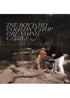 Club 8 - The Boy Who Couldnt Stop Dreaming (Music CD)