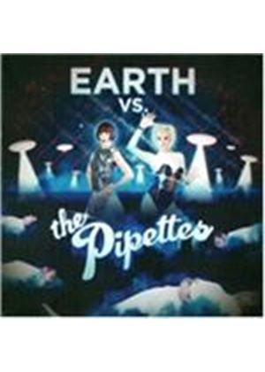 Pipettes (The) - Earth vs. the Pipettes (Music CD)
