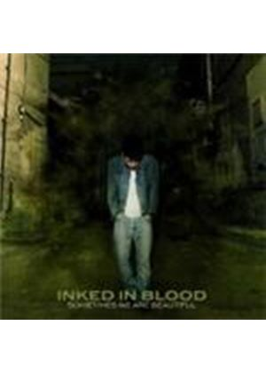 Inked In Blood - Sometimes We Are Beautiful (Music CD)