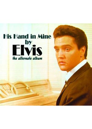Elvis Presley - His Hand in Mine [Alternative Version] (Music CD)